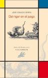 José Ignacio Serra, Del rigor en el juego